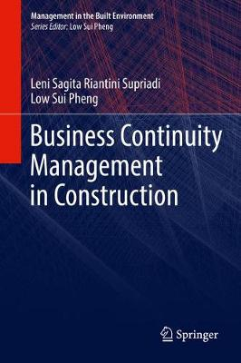 Business Continuity Management in Construction by Leni Sagita Riantini Supriadi, Sui Pheng Low