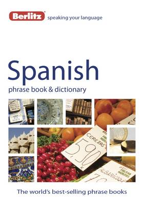 Berlitz: Spanish Phrase Book & Dictionary by APA Publications Limited