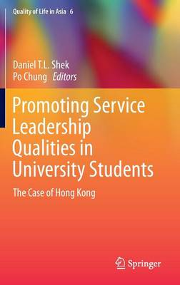 Promoting Service Leadership Qualities in University Students The Case of Hong Kong by Daniel T. L. Shek