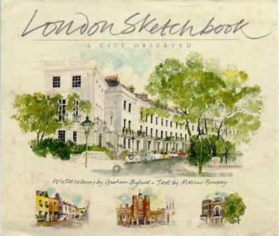 London Sketchbook A City Observed by Graham Byfield, Marcus Binney