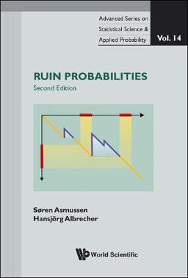 Ruin Probabilities (2nd Edition) by Hansjorg (Univ Of Lausanne, Switzerland) Albrecher, Soren (Aarhus Univ, Denmark) Asmussen