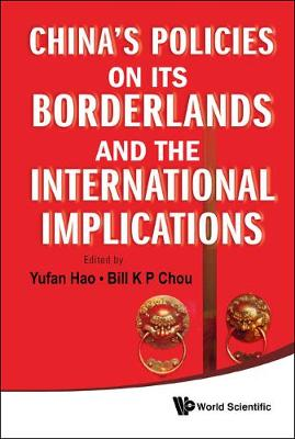 China's Policies On Its Borderlands And The International Implications by Yufan (Colgate University, USA) Hao