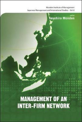 Management Of An Inter-firm Network by Yasuhiro Monden