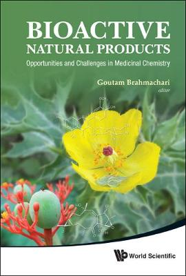 Bioactive Natural Products: Opportunities And Challenges In Medicinal Chemistry by Goutam (Visva-bharati Univ, India) Brahmachari