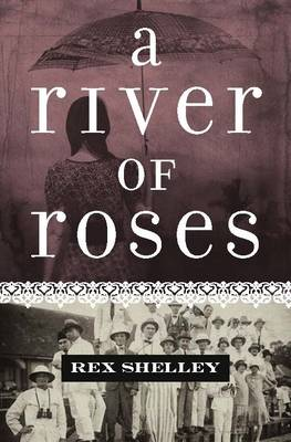 A River of Roses by Rex Shelley