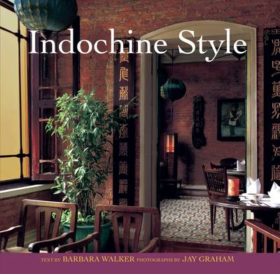 Indochine Style by Barbara Walker