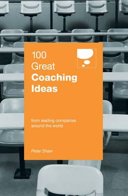 100 Great Coaching Ideas by Peter Shaw