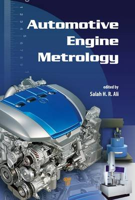 Automotive Engine Metrology by Salah H. R. (National Institute for Standards (NIS), Giza City, Egypt) Ali