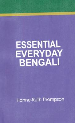 Essential Everyday Bengali by Hanne-Ruth Thompson
