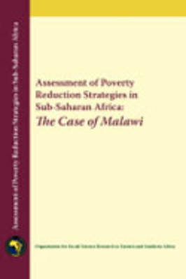 Assessment of Poverty Reduction Strategies in Sub-Saharan Africa The Case of Malawi by Ossrea