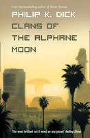 Clans of the Alphane Moon by Philip K Dick