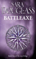 Battleaxe by Sara Douglass
