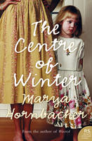 The Centre of Winter by Marya Hornbacher