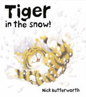 Tiger in the Snow by Nick Butterworth