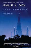 Counter-Clock World by Philip K Dick