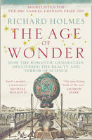 Cover for The Age of Wonder: How the Romantic Generation Discovered the Beauty and Terror of Science by Richard Holmes