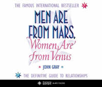 Men are from Mars, Women are from Venus A Practical Guide for Improving Communication and Getting What You Want in Relationships by John Gray