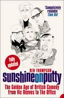 Sunshine on Putty by Ben Thompson