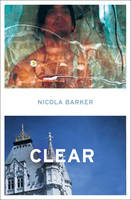 Cover for Clear by Nicola Barker