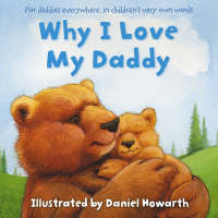 Cover for Why I Love My Daddy by Daniel Howarth