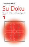 The Times Su Doku The Utterly Addictive Number-placing Puzzle by Wayne Gould