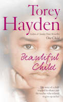 The story of a child trapped in silence and the teacher who refused to give up on her by Torey Hayden