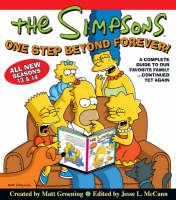 The Simpsons One Step Beyond Forever! A Complete Guide to Seasons 13 and 14 by Matt Groening