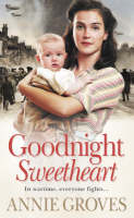 Goodnight Sweetheart by Annie Groves