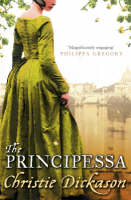 The Principessa by Christie Dickason