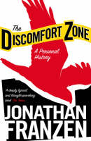 The Discomfort Zone: A Personal History by Jonathan Franzen
