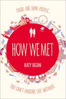 Cover for How We Met by Katy Regan