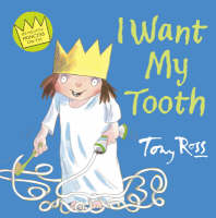 I Want My Tooth by Tony Ross