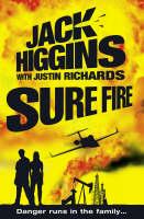 Sure Fire by Jack Higgins, Justin Richards