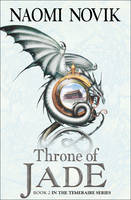 Temeraire : Throne of Jade