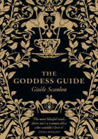 The Goddess Guide by Gisele Scanlon