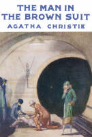 The Man In The Brown Suit [Facsimile Edition] by Agatha Christie