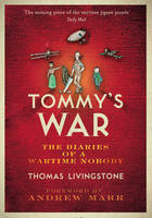 Tommy's War: A First World War Diary 1913-1918 by Thomas Cairns Livingstone