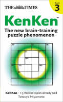 The Times Kenken Book 3: The New Brain-training puzzle phenomenon by Tetsuya Miyamoto