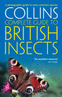 Collins Complete Guide to British Insects: A Photographic Guide to EveryCommon Species by Michael Chinery