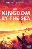 Cover for The Kingdom by the Sea by Robert Westall