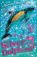 Double Danger: Silver Dolphins by Summer Waters