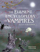 The Element Encyclopedia of Vampires by Theresa Cheung