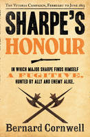 Sharpe's Honour The Vitoria Campaign, February to June 1813 by Bernard Cornwell