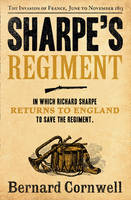 Sharpe's Regiment The Invasion of France, June to November 1813 by Bernard Cornwell