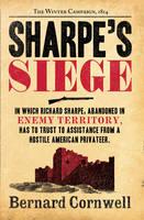 Sharpe's Siege The Winter Campaign, 1814 by Bernard Cornwell