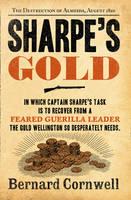 Sharpe's Gold The Destruction of Almeida, August 1810 by Bernard Cornwell