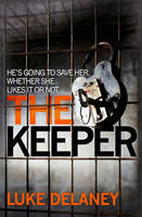 Cover for The Keeper by Luke Delaney