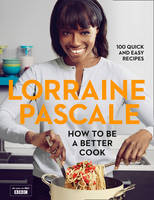 Cover for How to be a Better Cook by Lorraine Pascale