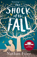 Cover for The Shock of the Fall by Nathan Filer