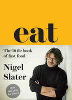 Cover for Eat - The Little Book of Fast Food by Nigel Slater